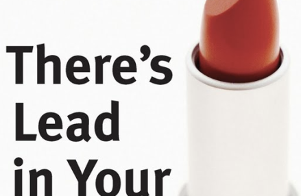 Lead In Your Lipstick