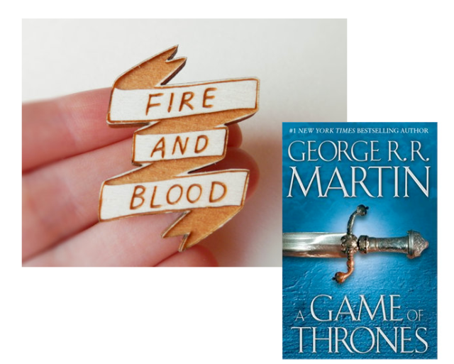 A Game of Thrones Fire and Blood Brooch