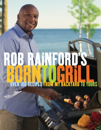 Rob Rainford Born To Grill