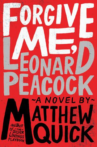 Forgive Me Leonard Peacock Matthew Quick