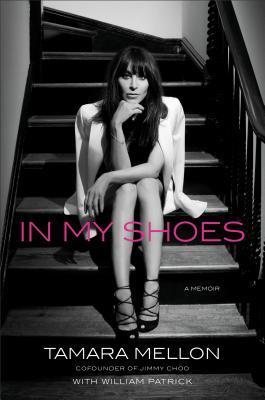 In My Shoes Tamara Mellon